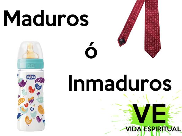 Maduros o Inmaduros